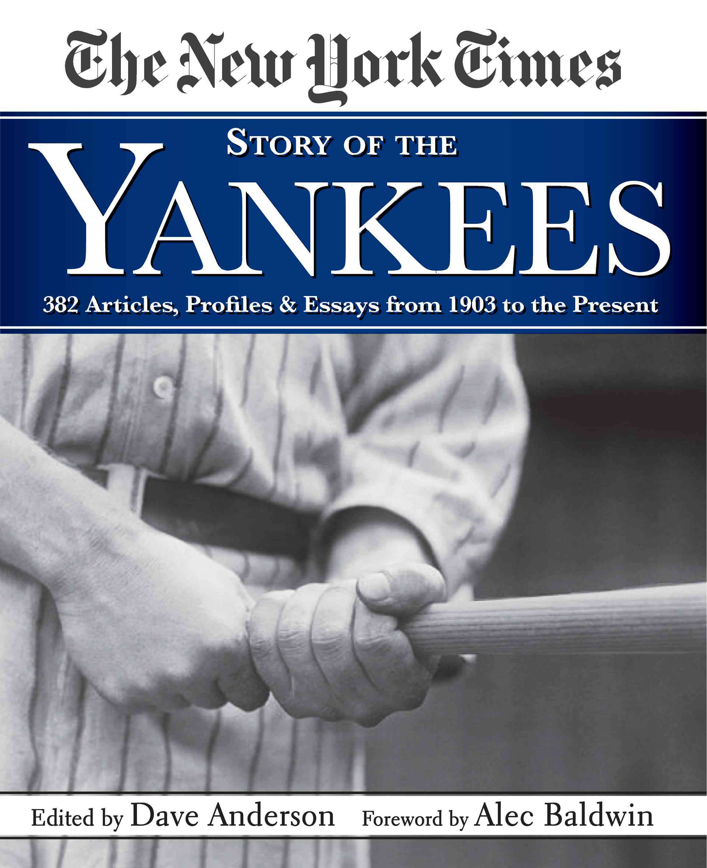 The New York Times Story of the Yankees: 382 Articles, Profiles & Essays from 1903 to Present (Hardcover)