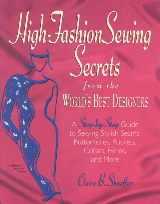 High Fashion Sewing Secrets from the World's Best Designers: A Step-By-Step Guide to Sewing Stylish Seams, Button... (Paperback)