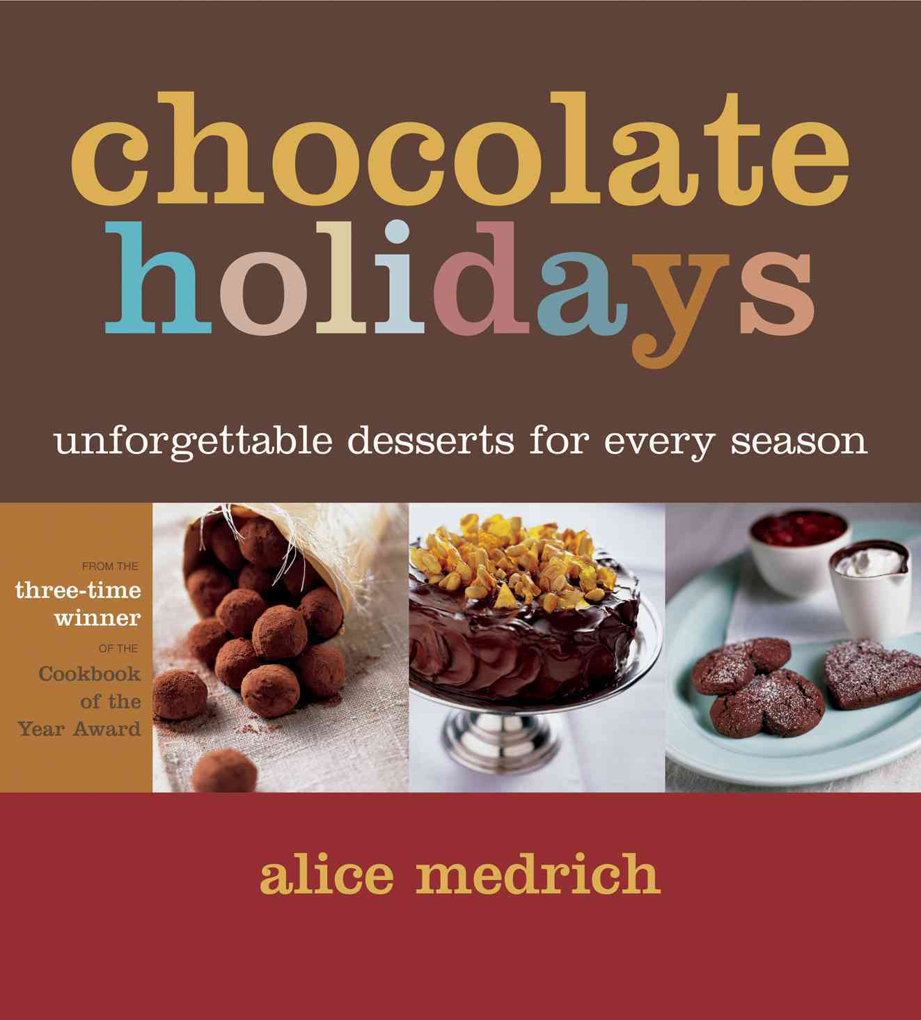 Chocolate Holidays: Unforgettable Desserts for Every Season (Paperback)