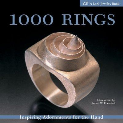 1000 Rings: Inspiring Adornments for the Hand (Paperback)