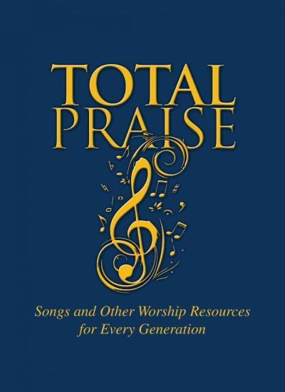 Total Praise: Songs and Other Worship Resources for Every Generation (Hardcover)