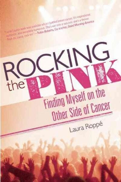 Rocking the Pink: Finding Myself on the Other Side of Cancer (Paperback)