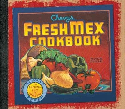 Chevys Fresh Mex Cookbook (Hardcover)