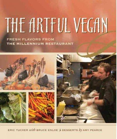 The Artful Vegan: Fresh Flavors from the Millennium Restaurant (Paperback)