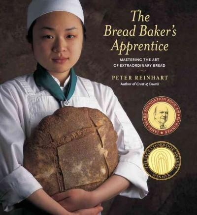 The Bread Baker's Apprentice: Mastering the Art of Extraordinary Bread (Hardcover) - Thumbnail 0