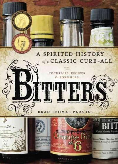 Bitters: A Spirited History of a Classic Cure-All: With Cocktails, Recipes & Formulas (Hardcover)
