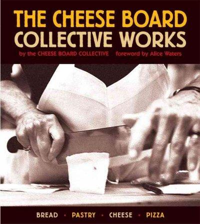 The Cheese Board: Collective Works: Bread, Pastry, Cheese, Pizza (Paperback)