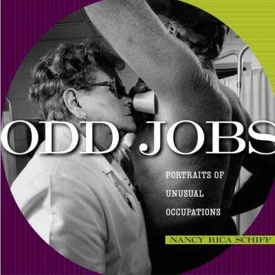 Odd Jobs: Portraits of Unusual Occupations (Hardcover)
