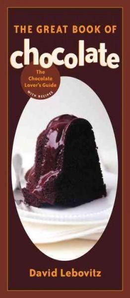 The Great Book of Chocolate: The Chocolate Lover's Guide with Recipes (Paperback)