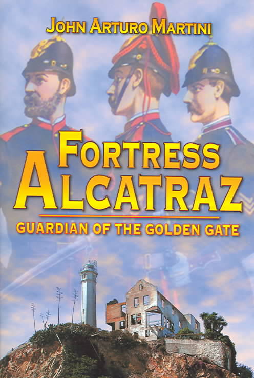 Fortress Alcatraz: Guardian of the Golden Gate (Paperback)
