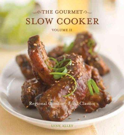 The Gourmet Slow Cooker: Regional Comfort-food Classics (Paperback)