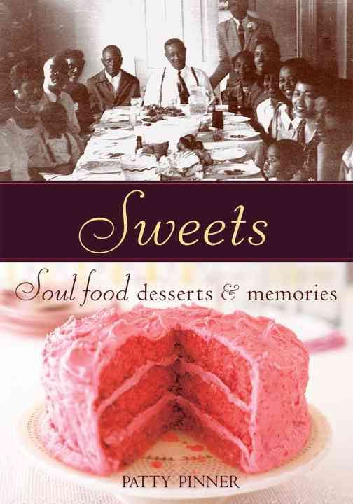 Sweets: Soul Food Desserts & Memories (Paperback)