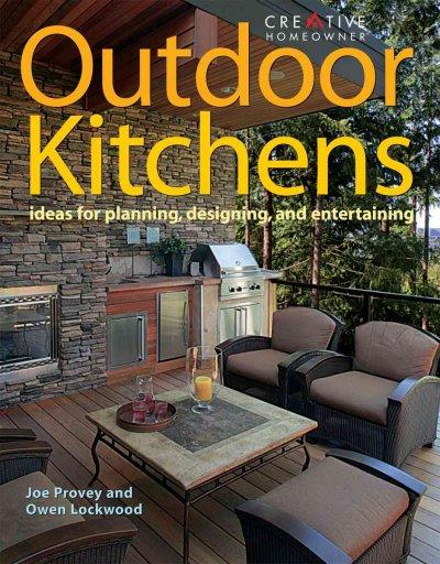 Outdoor Kitchens: Ideas for Planning, Designing, and Entertaining (Paperback)