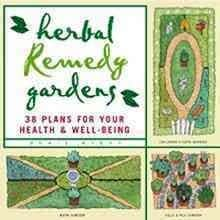 Herbal Remedy Gardens: 38 Plans for Your Health & Well-Being (Paperback)