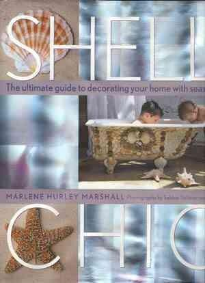 Shell Chic: The Ultimate Guide to Decorating Your Home With Seashells (Hardcover)