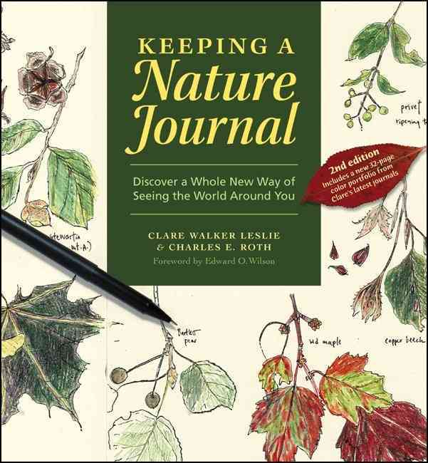 Keeping a Nature Journal: Discover a Whole New Way of Seeing the World Around You (Paperback)