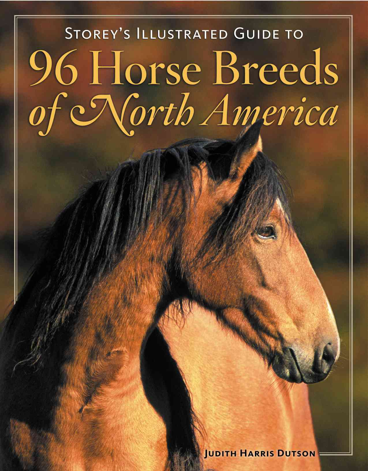 Storey's Illustrated Guide to 96 Horse Breeds of North America (Paperback)