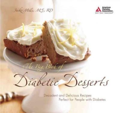 The Big Book of Diabetic Desserts: Decadent and Delicious Recipes Perfect for People With Diabetes (Paperback)