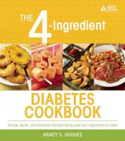 The 4-Ingredient Diabetes Cookbook: Simple Quick, and Delicious Recipes Using Just Four Ingredients or Less! (Paperback)