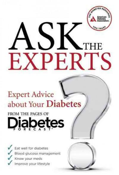 Ask the Experts: Expert Advice about Your Diabetes from the Pages of Diabetes Forecast (Paperback)