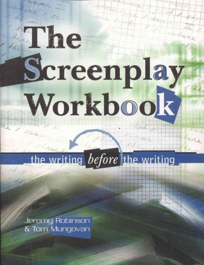 The Screenplay Workbook: The Writing Before the Writing (Paperback)