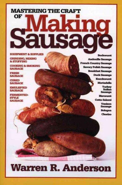 Mastering the Craft of Making Sausage (Paperback)