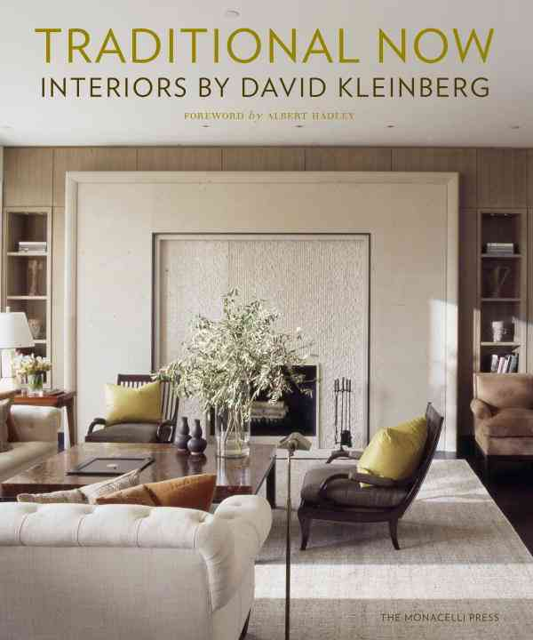 Traditional Now: Interiors by David Kleinberg (Hardcover)