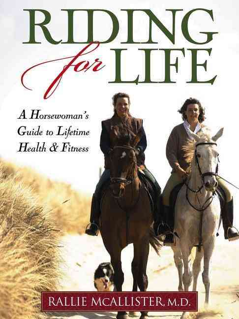 Riding for Life: A Horsewoman's Guide to Lifetime Health & Fitness (Paperback)