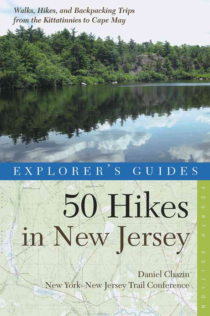 Explorer's Guides 50 Hikes in New Jersey: Walks, Hikes, and Backpacking Trips from the Kittatinnies to Cape May (Paperback)