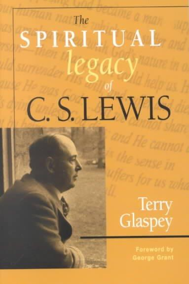 The Spiritual Legacy of C.S. Lewis (Paperback)