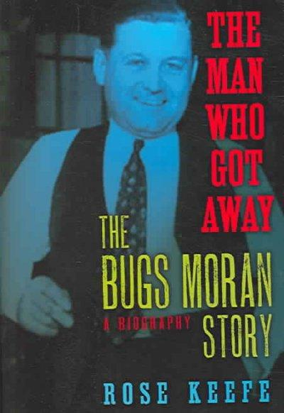 The Man Who Got Away: The Bugs Moran Story (Hardcover) - Thumbnail 0