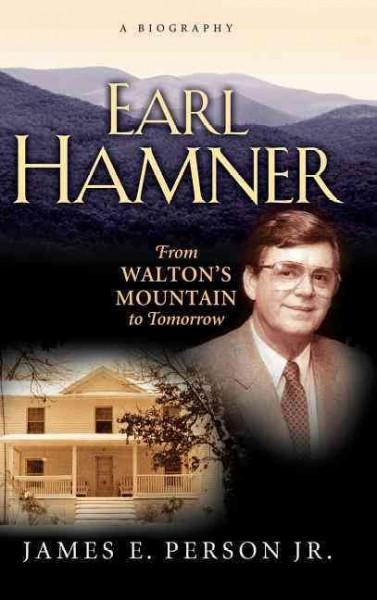 Earl Hamner: From Walton's Mountain To Tomorrow (Hardcover)