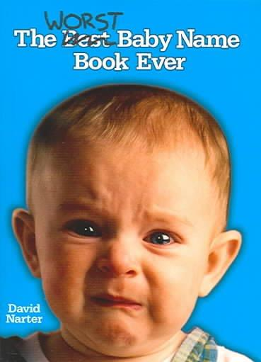 The Worst Baby Name Book Ever (Paperback)