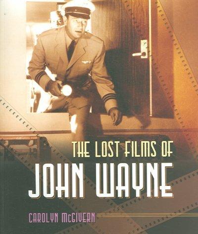The Lost Films of John Wayne (Paperback)
