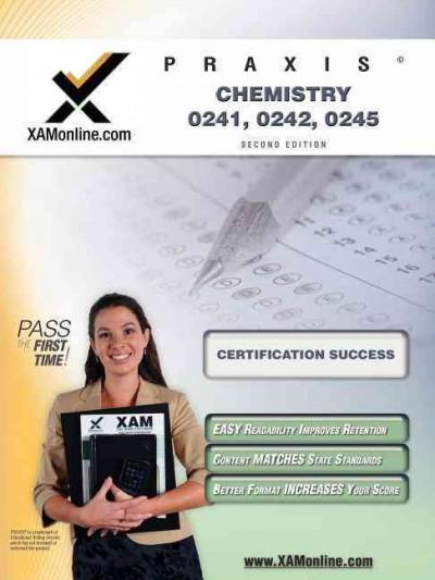 Praxis Chemistry 20241, 20242, 20245: Teacher Certification Exam (Paperback)