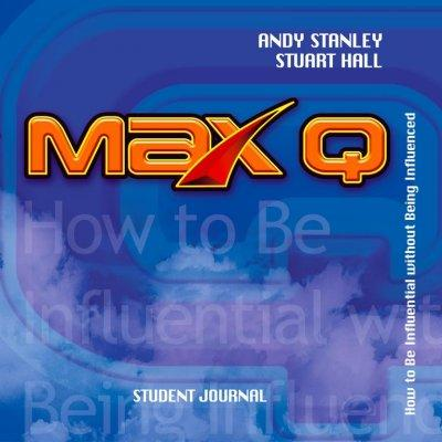 Max Q: How to Be Influential Without Being Influenced : Student Journal (Paperback)