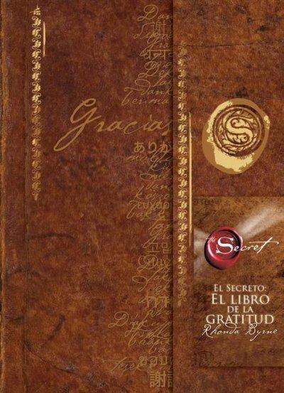 El Secreto, El Libro De La Gratitud / The Secret Gratitude Book: El Libro De La Gratitud (Notebook / blank book)
