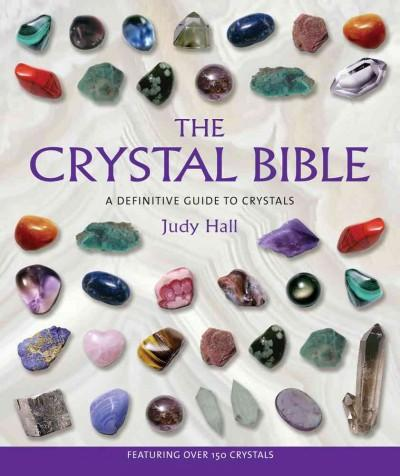 The Crystal Bible: A Definitive Guide to Crystals (Paperback)