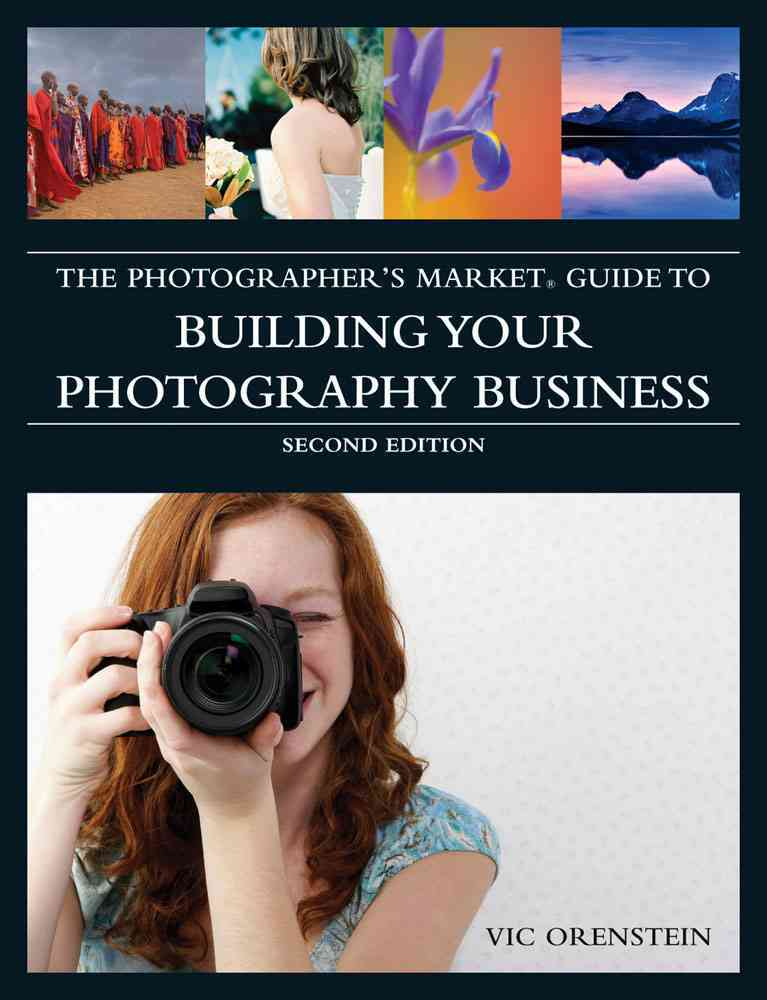 The Photographer's Market Guide to Building Your Photography Business (Paperback)