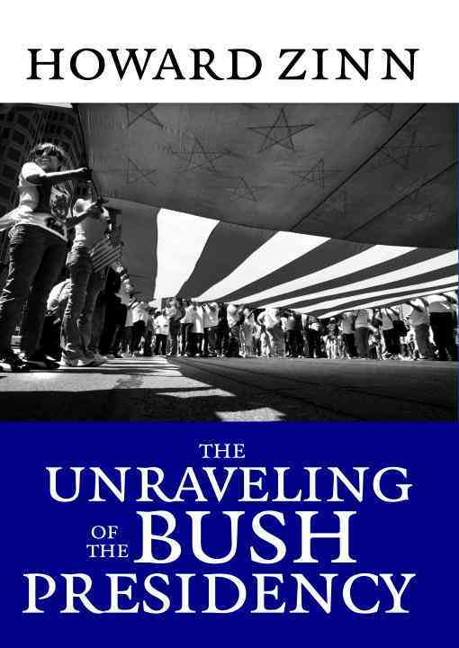 The Unraveling of the Bush Presidency (Paperback)