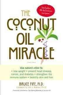 The Coconut Oil Miracle (Paperback)