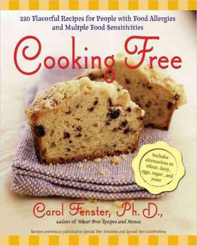 Cooking Free: 200 Flavorful Recipes for People With Food Allergies And Multiple Food Sensitivies (Paperback)
