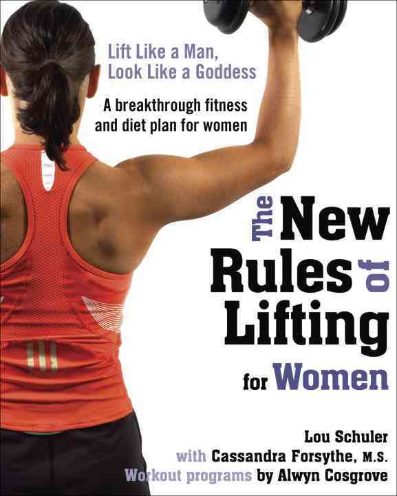 The New Rules of Lifting for Women: Lift Like a Man, Look Like a Goddess (Paperback)