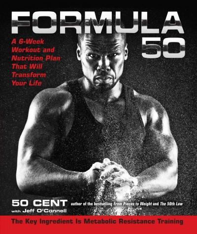 Formula 50: A 6-Week Workout and Nutrition Plan That Will Transform Your Life (Hardcover)