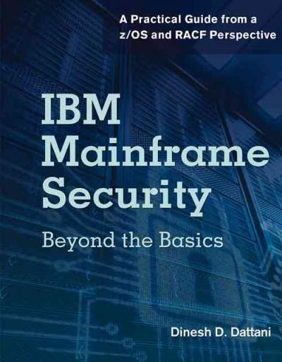 IBM Mainframe Security: Beyond the Basics: A Practical Guide from a z/OS and RACF Perspective (Paperback)