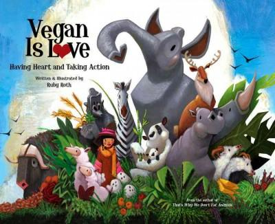 Vegan Is Love: Having Heart and Taking Action (Hardcover)