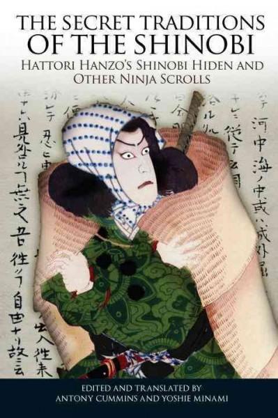 The Secret Traditions of the Shinobi: Hattori Hanzo's Shinobi Hiden and Other Ninja Scrolls (Paperback)
