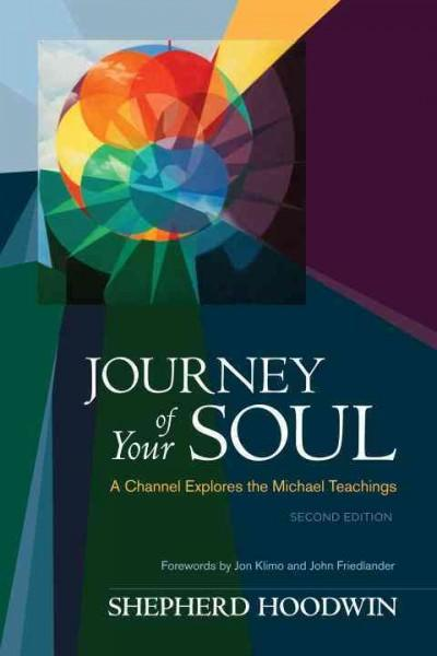 Journey of Your Soul: A Channel Explores the Michael Teachings (Paperback)