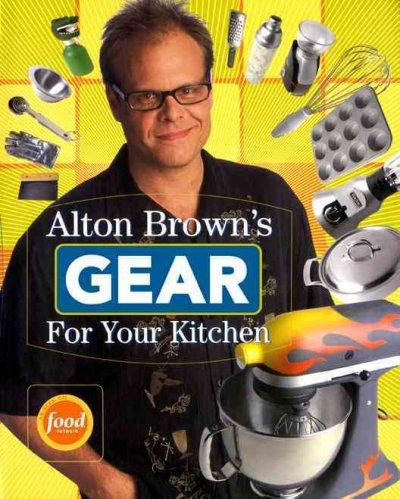 Alton Brown's Gear For Your Kitchen (Paperback) - Thumbnail 0