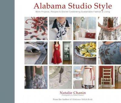 Alabama Studio Style: More Projects, Recipes & Stories Celebrating Sustainable Fashion & Living (Hardcover)